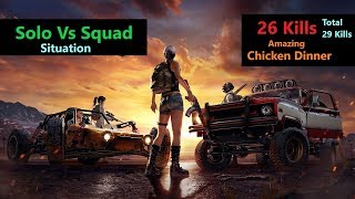 "[Hindi] PUBG Mobile | Amazing ""26 Kills"" Solo Vs Squad Situation Chicken Dinner"