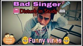 Funny Singer vines in Hindi ||funny singer Disturb in Study|| ||best vines||