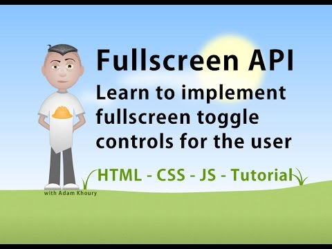 Fullscreen API JavaScript Code Examples and Specification