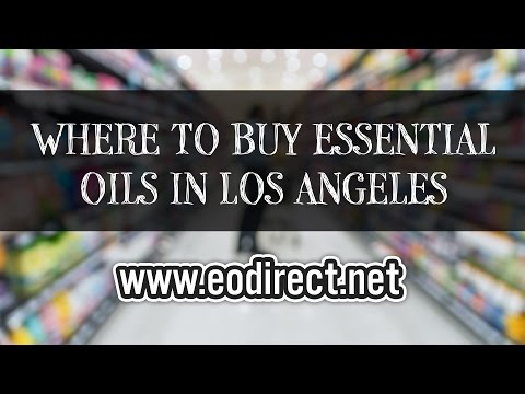 Where to Buy Essential Oils in Los Angeles For Aromatherapy