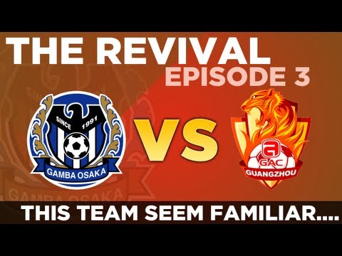 Gamba Osaka: The Revival - Ep.3 The Return of Guangzhou | Football Manager 2013