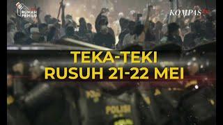 Dialog - Teka-Teki Kerusuhan 21-22 Mei (2)