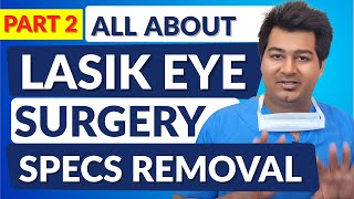 All about Lasik Laser Eye Surgery for Specs Removal   Part 2