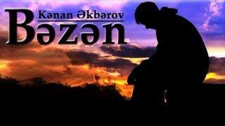 Kenan Akberov - Bezen (Şeir) Yeni