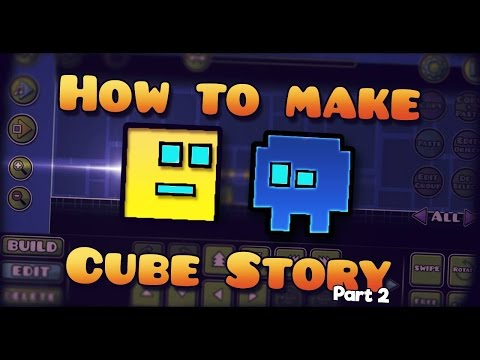 Geometry Dash Tutorial - How to make Cubes Story part2 (2.0)