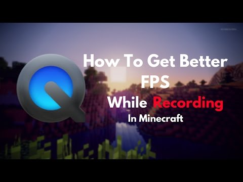 How To Get Better FPS While Recording - QuickTime tutorial