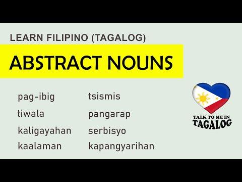 Tagalog (Filipino) Language  ABSTRACT NOUNS IN TAGALOG