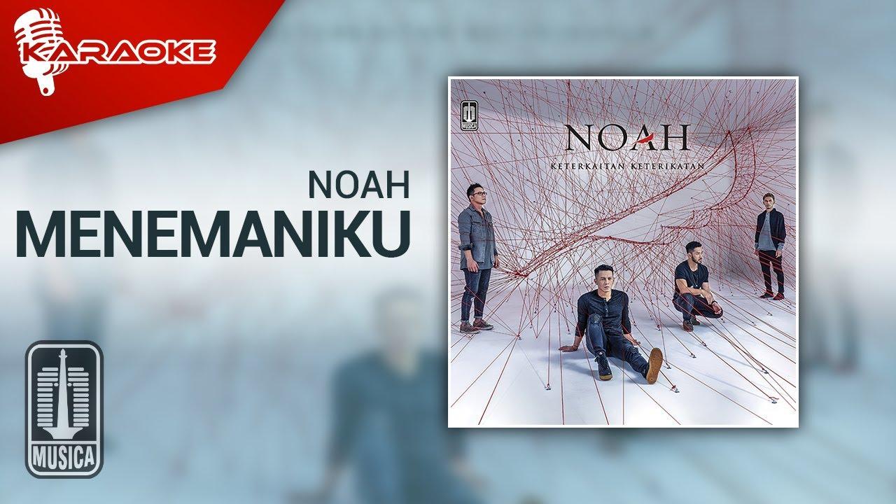 """NOAH - Menemaniku ("")"