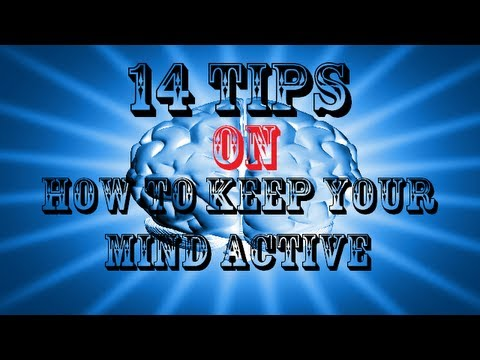 14 Tips on How To Keep Your Mind Active