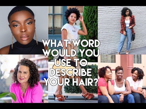 What Word Would You Use To Describe Your Hair?