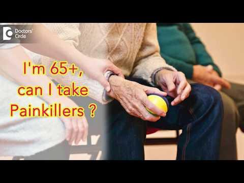 I'm 65+, can I take Painkillers? - Dr. Ram Prabhoo