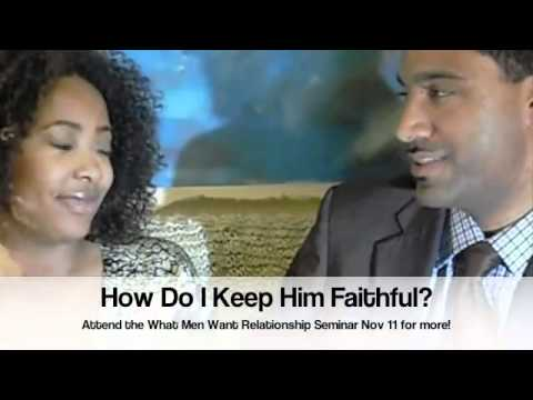 Relationship Seminar Topic #3 Ways To Keep Him Faithful