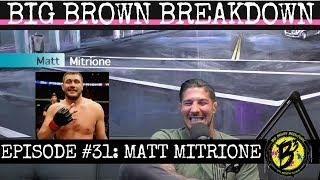 Big Brown Breakdown - Episode 31: Matt Mitrione