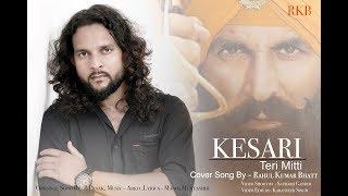 KESARI TERI MITTI - COVER SONG BY RAHUL KUMAR BHATT
