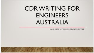How to write Competency Demonstration Report (CDR) / Career Episode (CE) for Engineer Australia 2019