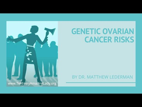 Fertility and Family Planning with Genetic Ovarian Cancer Risks by Dr. Matthew Lederman