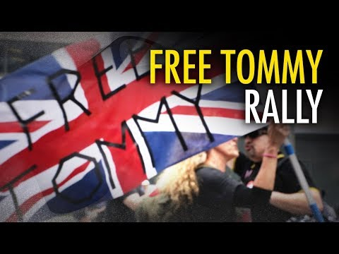 "#FreeTommy Rally in Toronto: ""This is the free world's fight"""