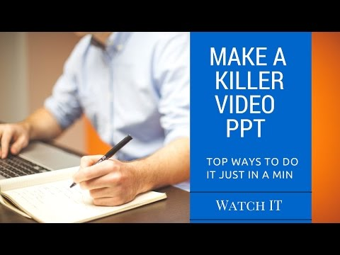Creating a Killer Video Ppt Presentation PowerPoint 2013 Updated