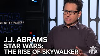 Star Wars: The Rise of Skywalker: J. J. Abrams Interview | Extra Butter