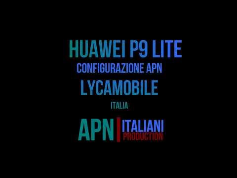 Lycamobile configurazione apn Internet Huawei P9 Lite