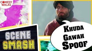 Khuda Gawah Spoof - Ft Amitabh Bachchan - Scene Smash #Comedywalas