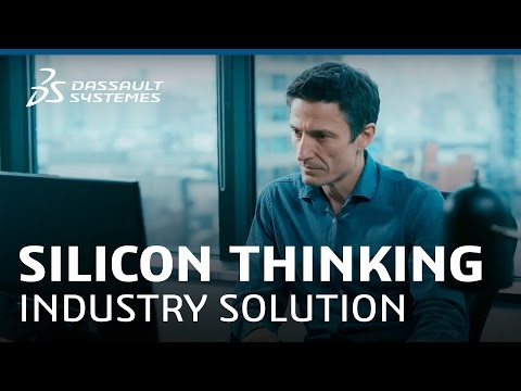 Silicon Thinking - Industry Solution Experience - Dassault Systèmes