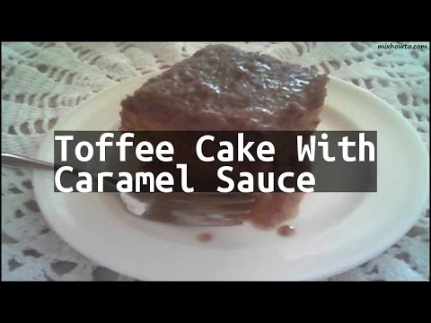 Recipe Toffee Cake With Caramel Sauce
