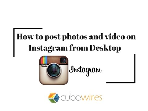 How to upload photos and video on Instagram from PC | 2017
