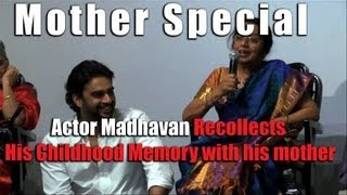 Mothers Day - Actor Madhavan recollects his childhood memories with his mom