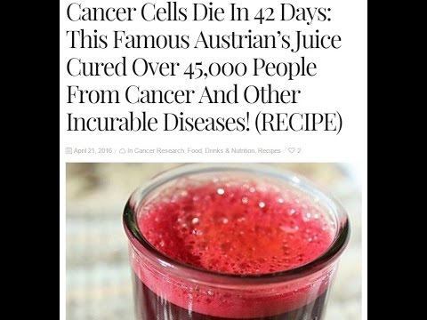 Cancer Cells Die In 42 Days This Famous Austrian's Juice Cured Over 45,000 People From Cancer And Ot