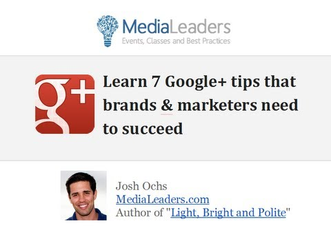 7 Google Plus Tips Brands Marketers Needs To Succeed