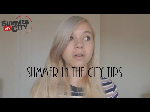 Summer In The City Tips