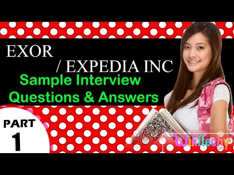 exor | expedia inc top most interview questions and answers for freshers / experienced tips