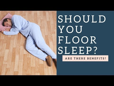 Should You Sleep On The Floor Instead Of A Bed Or Mattress For Back Pain Relief & Better Sleep?