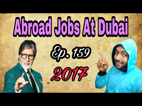 New abroad Jobs At Dubai, Tips In Hindi 2017, Jobs With Good salary, Apply soon,  Episode. 159