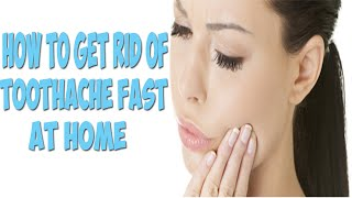 How To Get Rid Of Toothache Fast At Home