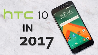 HTC 10 in 2017 after 10 months