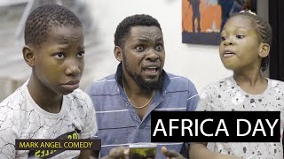 Africa Day (Mark Angel Comedy)