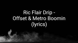 RIC FLAIR DRIP (LYRICS) OFFSET & METRO BOOMIN