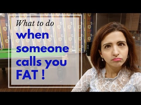 What to do when SOMEONE CALLS YOU FAT? Life changing lesson for Weight Strugglers