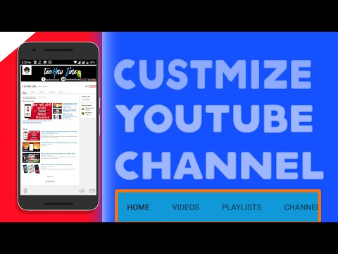 how to Custmize or add home, video, playlist, channel, about tab on your youtube channel Android