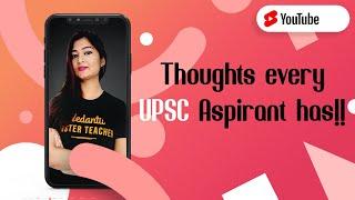 Thoughts Every UPSC Aspirant Has!! 🔥 #Shorts (UPSC/IAS Motivation Video) by Ankana Ma'am   Vedantu