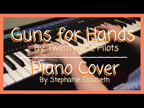 GUNS FOR HANDS - TWENTY ONE PILOTS | FIRST PIANO COVER