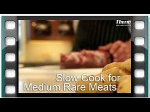 Slow Cook For Medium Rare Meats