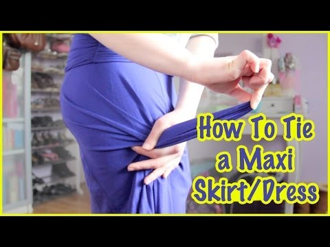 How to Tie a Maxi Skirt/Dress ✿ Fashion