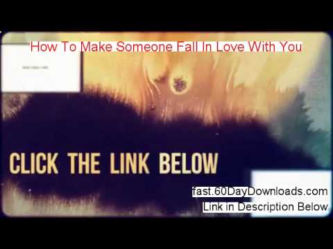 How To Make Someone Fall In Love With You Free of Risk Download 2014 - DOWNLOAD IT WITHOUT RISKING