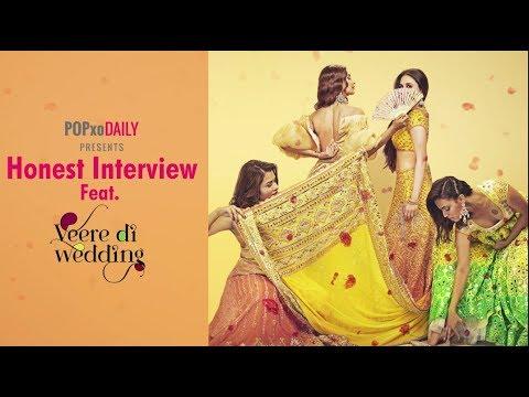 Honest Interview feat. Veere Di Wedding - POPxo