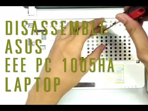 How to take apart/disassemble Asus Eee PC 1005HA laptop