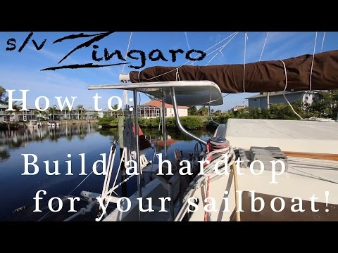 How-to: Build a hardtop bimini on your sailboat  | Sailing Zingaro