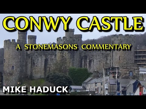 Conwy Castle, Tour & commentary (Mike Haduck)